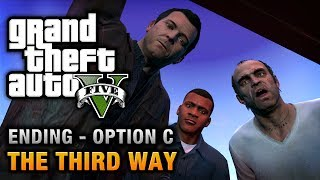GTA 5 Ending C / Final Mission #3 The Third Way