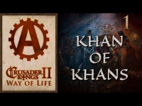 Crusader Kings 2 Way of Life The Khan of Khans 1