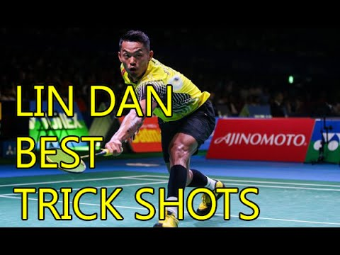 LIN DAN BEST TRICK SHOTS - Badminton