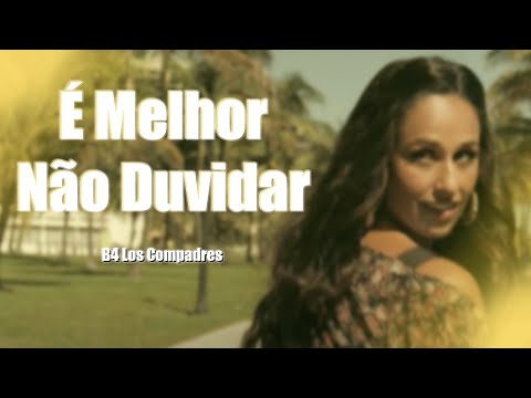 B4 Los Compadres - É Melhor Não Duvidar Ft. Rita Pereira (Official Video  2014)