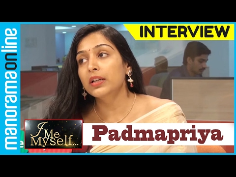 Padmapriya - I Me Myself - Part 1 - Manorama Online