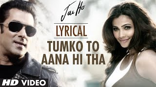 Jai Ho - Tumko To Aana Hi Tha With Lyrics