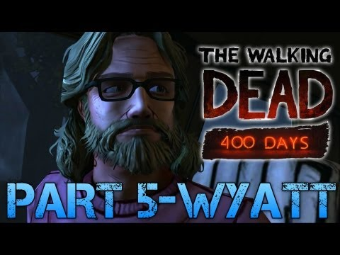 The Walking Dead: 400 Days | PART 5 - WYATT | Gameplay Walkthrough PC (Commentary/Face Cam)