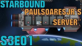 Starbound Let's Play (Beta/S-3) -E01- Paulsoaresjr's Server [Gameplay Commentary Tips Tutorial]