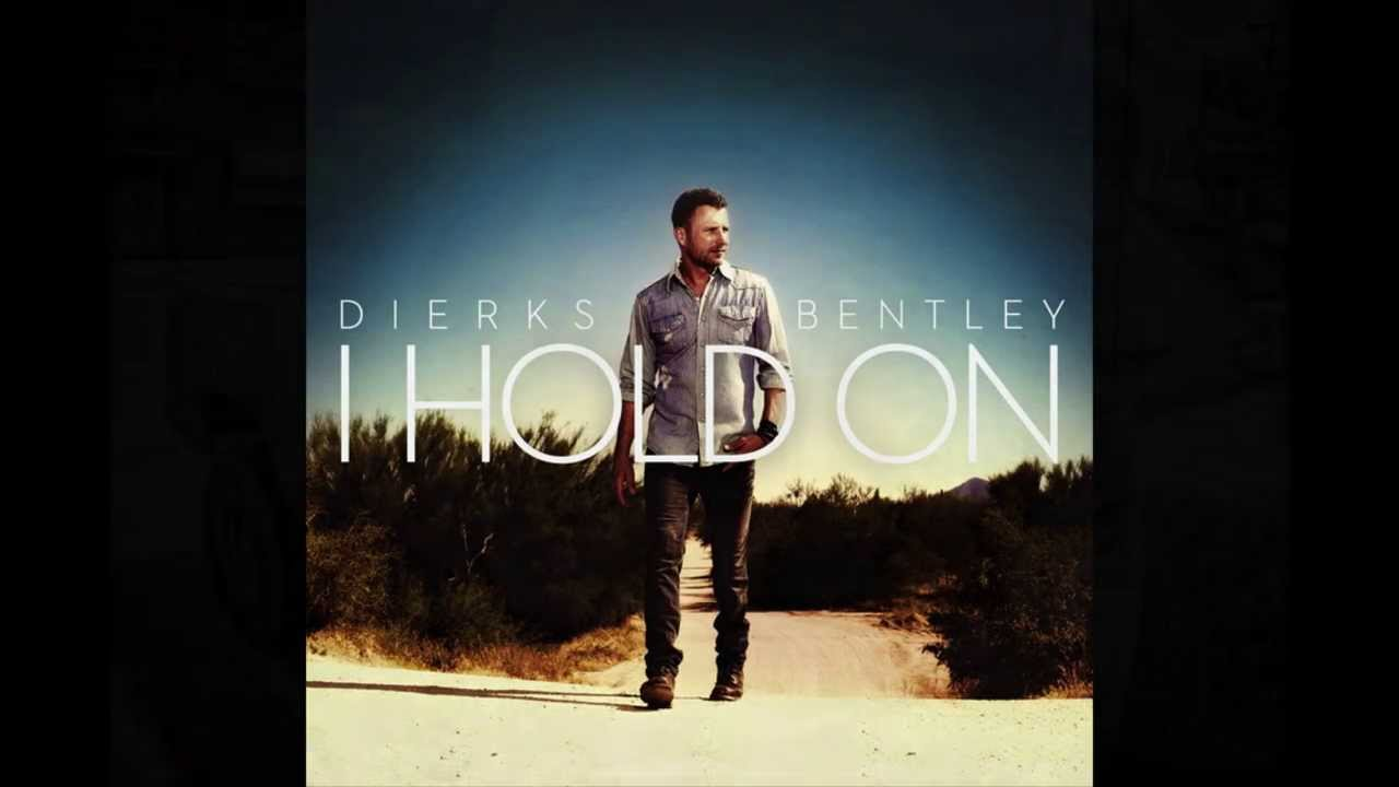 dierks bentley i hold on youtube. Cars Review. Best American Auto & Cars Review