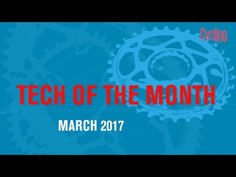 Tech of the Month: March 2017 | Cycling Weekly