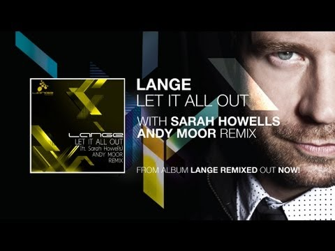 Lange - Let It All Out Ft . Sarah Howells (Andy Moor Remix)