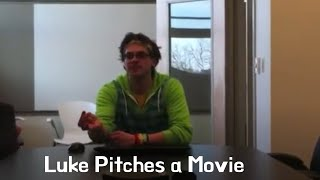 [Luke Pitches a Movie] Video