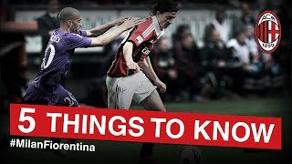 AC Milan-Fiorentina: 5 things to know | AC Milan Official
