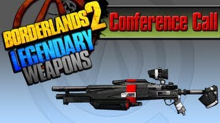 BORDERLANDS 2 *Conference Call* Legendary Weapons Guide