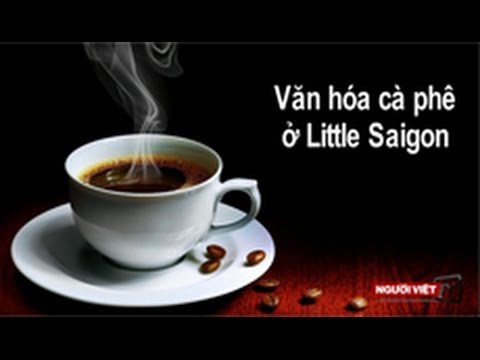 Văn hóa cà phê ở Little Saigon
