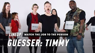 Match the Job to the Person (Timmy) | Lineup | Cut
