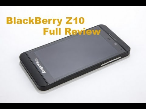 BlackBerry Z10 Mobile Phone Full Review