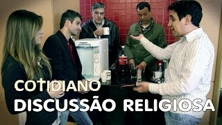 COTIDIANO - Discussão Religiosa