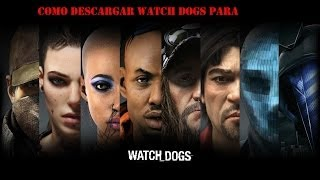 COMO DESCARGAR WATCH DOGS POR TORRENT 1 LINK-ESPAÑOL