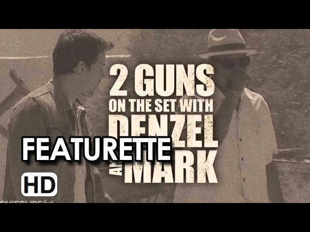 2 Guns Featurette - Denzel and Mark On Set (2013) - Mark Wahlberg Movie HD