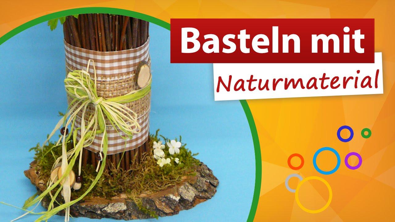 Basteln mit naturmaterialien blumenvase gestalten youtube for Deko naturmaterialien basteln