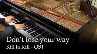 Don't Lose Your Way Kill La Kill OST [piano]