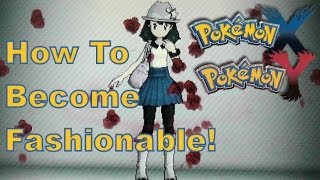 Pokemon X And Y 3DS XL How To Become Fashionable