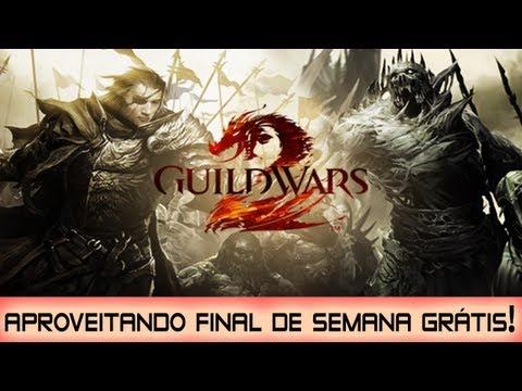 Guild Wars 2 Aproveitando o final de semana grátis