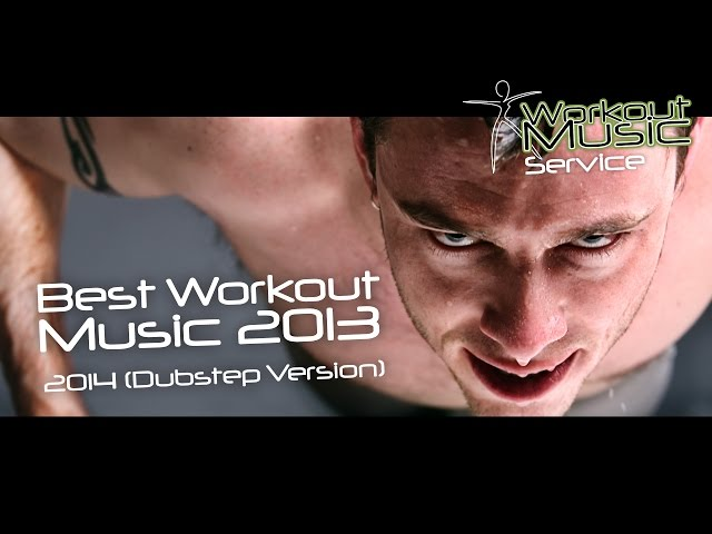 Best Workout Music 2013 - 2014 (Dubstep Version)