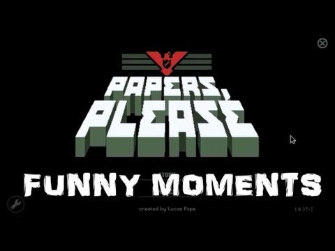Papers, Please Funny Moments 1 - DENY EVERYBODY