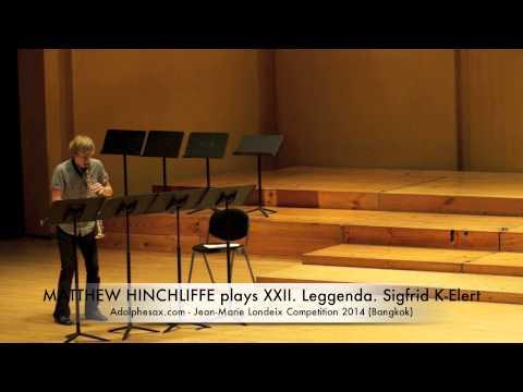 MATTHEW HINCHLIFFE plays XXII Leggenda by Sigfrid K Elert