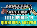 Minecraft Xbox & Playstation - NEW! TITLE UPDATE 19 QUESTION & EPISODE NAME TAGS [TU19 UPDATE]