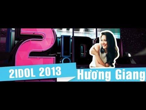 2Idol 2013: Hoa hậu Hương Giang Full