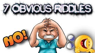 7 RIDDLES THAT WILL MAKE YOU FEEL STUPID | CAN YOU ANSWER THESE OBVIOUS QUESTIONS?