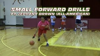 Small Forward Drills (ft. Jephany Brown All-American