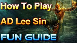 How To Play Super AD Lee Sin Guide The Blind Fuckabish