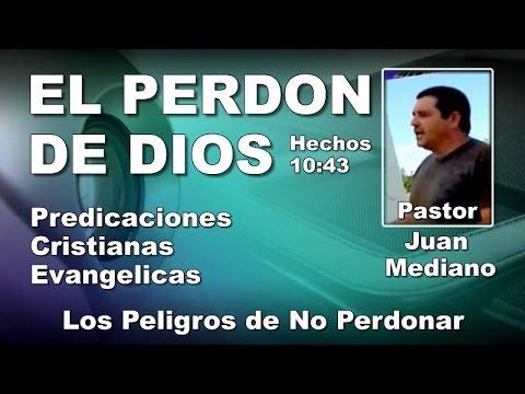 Juan Mediano: EL PERDÓN DE DIOS - Predicaciones Cristianas Evangélicas - Predicas Juveniles -