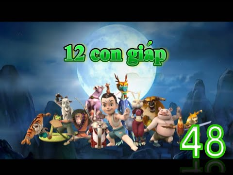 12 con giáp   tập 48