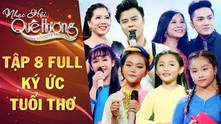 Nhạc hội quê hương | tập 8 full: Võ Minh Lâm, Nghi Đình, Quỳnh Như bồi hồi với những kí ức tuổi thơ