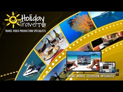 Holiday Travel TV - Travel & Tourism Video Production Specialists
