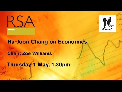 Live at the RSA - Ha-Joon Chang on Economics