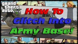 GTA 5 How To Glitch Into The Army Base In GTA V! Free