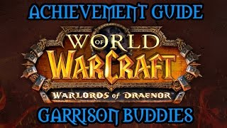 How To Get Garrison Buddies Achievement In Warlords Of Draenor