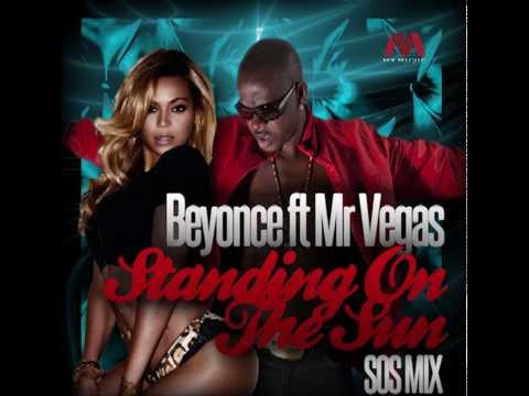 Beyonce Ft Mr Vegas Standing On The Sun