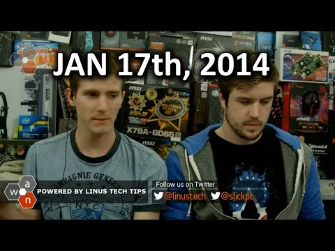 news: The WAN Show: CES Highlights, Mantle Driver Coming, Wearables & GUEST QAIN - Jan 17th, 2014