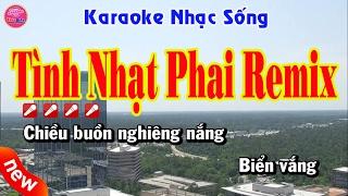 Karaoke | Tình Nhạt Phai Remix | Nhạc sống chất lượng cao