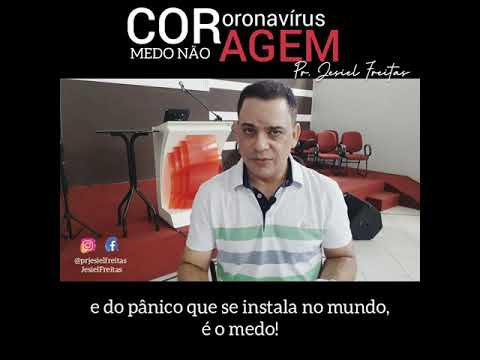 FÉ E CORAGEM EM TEMPOS DE CORONAVÍRUS