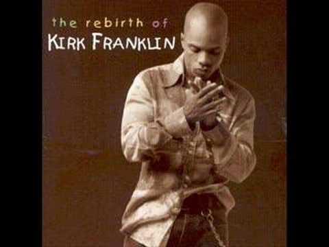 Kirk franklin rebirth lyrics