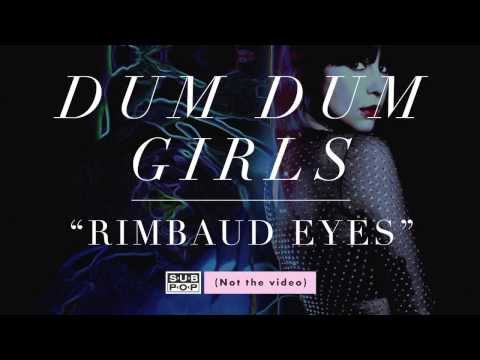 Dum Dum Girls - Rimbaud Eyes (not the video)