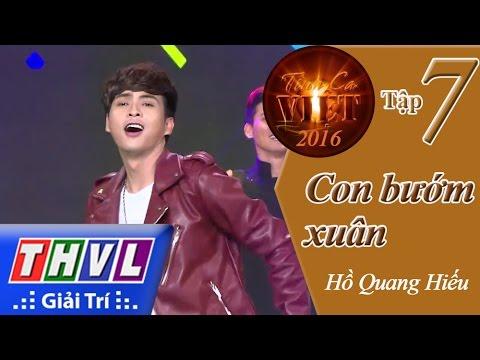 THVL | Tình ca Việt 2016 - Tập 7: Con bướm xuân - Hồ Quang Hiếu