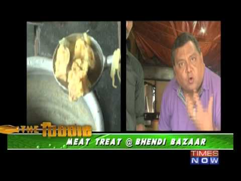 The Foodie - Meat treat at Bhendi Bazaar - Part 1