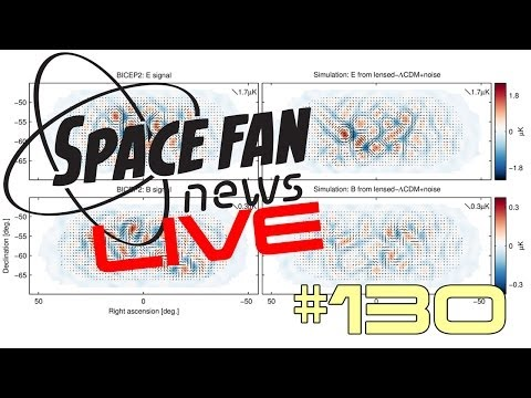 Space Fan News Live! #130