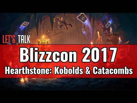 Let's Talk Hearthstone: Kobolds & Catacombs | Blizzcon 2017