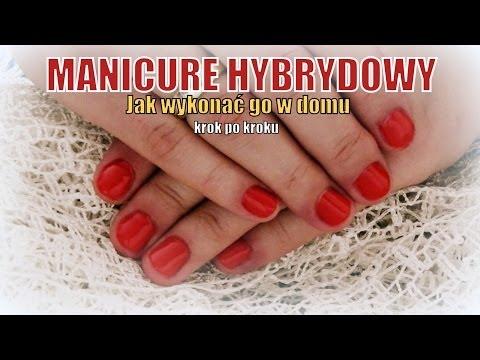 Manicure hybrydowy - jak zrobić go w domu krok po kroku